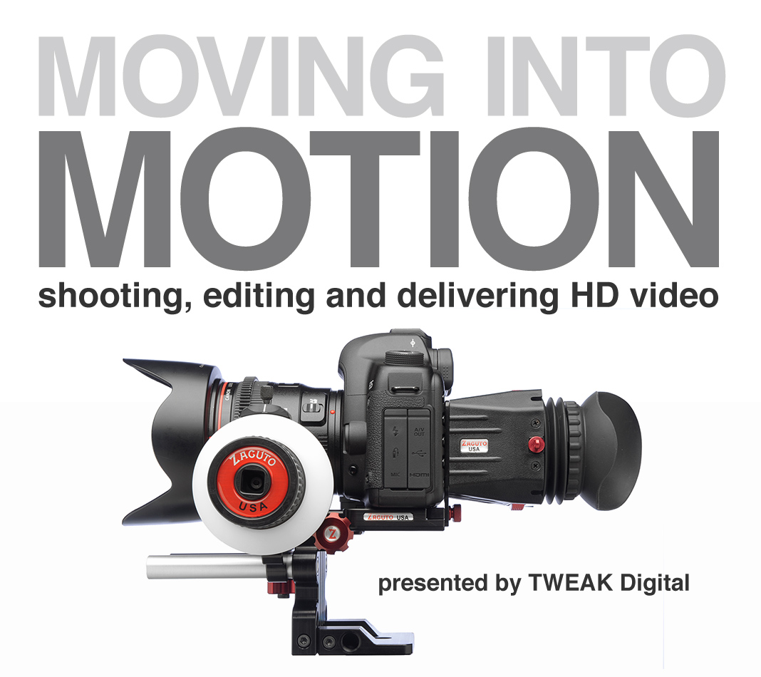 Moving Into Motion with DSLRs