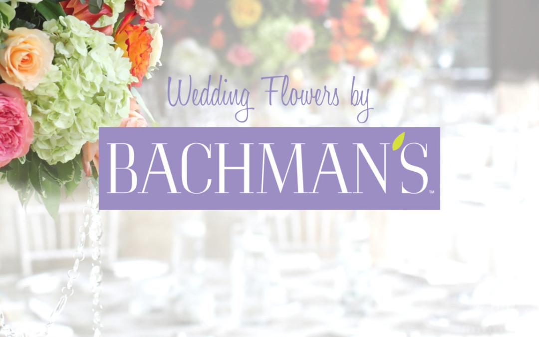 Bachman's Wedding Flowers